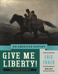 Give Me Liberty! 4th Edition 9780393920321 0393920321