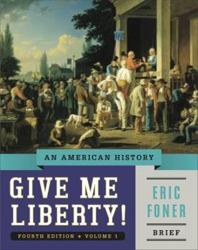Give me liberty an american history brief volume 1 4th edition give me liberty 4th edition 9780393920338 039392033x fandeluxe Gallery