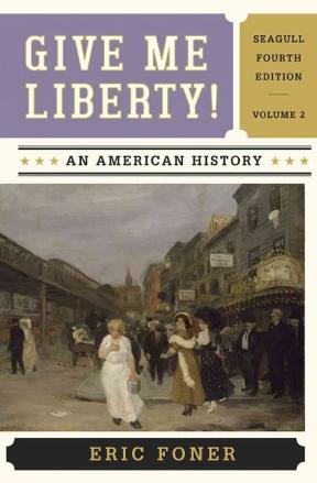 Give me liberty an american history seagull edition volume 2 4th give me liberty 4th edition 9780393920314 0393920313 fandeluxe Images