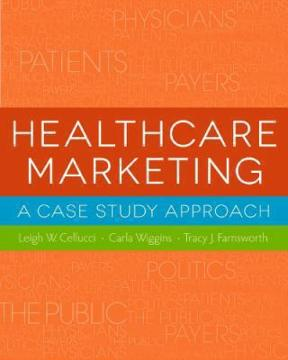 Healthcare marketing a case study approach 1st edition rent healthcare marketing 1st edition 9781567936056 1567936059 fandeluxe Choice Image