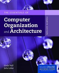 The Essentials of Computer Organization and Architecture 4th Edition 9781284045611 1284045617