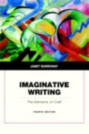 imaginative writing the elements of craft 4th edition pdf