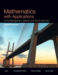 Mathematics with Applications In the Management, Natural and Social Sciences 11th Edition 9780321931078 0321931076
