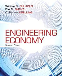engineering economy 16th edition textbook solutions chegg com rh chegg com engineering economy 11th edition sullivan solution manual engineering economy sullivan 16th edition solution manual pdf