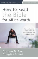 How to Read the Bible for All Its Worth 4th Edition 9780310517825 0310517826