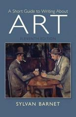 A Short Guide to Writing About Art 11th Edition 9780205886999 020588699X