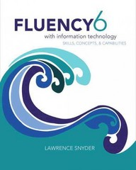 Fluency With Information Technology 6th Edition 9780133577396 0133577392