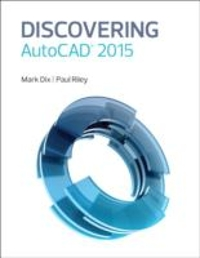 Discovering AutoCAD 2015 1st edition 9780133889789 0133889785