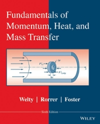 Fundamentals of Momentum, Heat, and Mass Transfer, Revised (6th) edition 1119034337 9781119034339