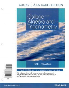 College Algebra And Trigonometry Books A La Carte Edition Plus