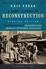 Short History of Reconstruction 1st Edition 9780062370860 0062370863