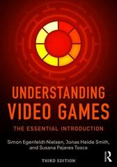 Understanding Video Games 3rd Edition 9781138849822 1138849820