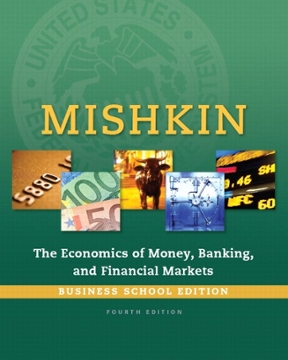 The economics of money banking and financial markets business the economics of money banking and financial markets business school edition 4th edition fandeluxe Images