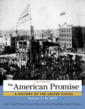 The american promise volume 1 to 1877 6th edition rent the american promise volume 1 6th edition 9781457668418 1457668416 fandeluxe Image collections