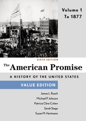 The american promise value edition volume 1 to 1877 6th edition volume 1 to 1877 the american promise value edition 6th edition 9781457687938 1457687933 fandeluxe Image collections
