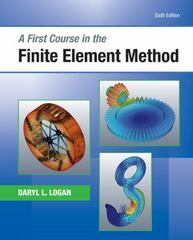 A First Course in the Finite Element Method 6th edition 9781305635111 1305635116