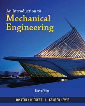 An introduction to mechanical engineering 4th edition rent an introduction to mechanical engineering 4th edition 9781305635135 1305635132 view textbook solutions fandeluxe Image collections