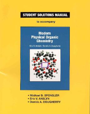 Anslyn and doughertys modern physical organic chemistry student anslyn and doughertys modern physical organic chemistry student solutions manual 0 9781891389368 189138936x fandeluxe Images