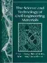 The Science and Technology of Civil Engineering Materials (1st) edition 9780136597490 0136597491