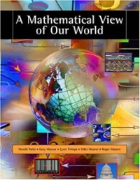 A Mathematical View of Our World (with CD-ROM and iLrn(TM) Student, and Personal Tutor Printed Access Card) (1st) edition 0495010618 9780495010616