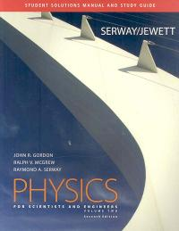 Student Solutions Manual/Study Guide for Serway/Jewett's Physics for Scientists and Engineers, Volume 2 (7th) edition 0495113786 9780495113782