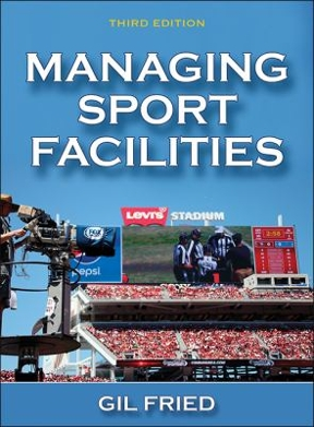 Managing sport facilities 3rd edition rent 9781492512127 chegg managing sport facilities 3rd edition 9781492512127 1492512125 fandeluxe Choice Image