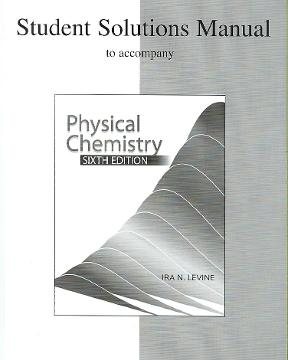 student solutions manual to accompany physical chemistry 6th edition rh chegg com levine physical chemistry solutions manual pdf levine physical chemistry solutions manual pdf