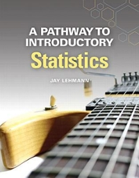 A Pathway to Introductory Statistics (1st) edition 0134107179 9780134107172