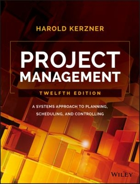project management a systems approach to planning  scheduling  and controlling 12th edition project management by harold kerzner 10th edition solution manual project management harold kerzner solution manual