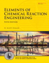 Elements of Chemical Reaction Engineering (5th) edition 0133887510 9780133887518
