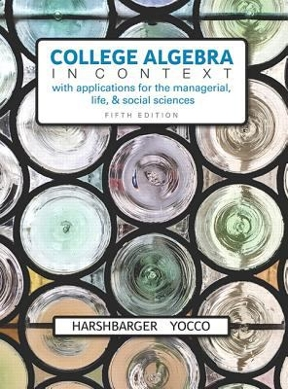 College algebra in context with applications for the managerial college algebra in context with applications for the managerial life and social sciences 5th edition fandeluxe Choice Image