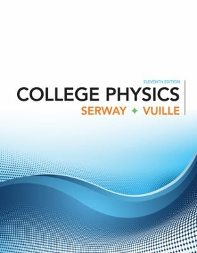 College physics 11th edition rent 9781305952300 chegg college physics 11th edition 9781305952300 1305952308 view textbook solutions fandeluxe Gallery