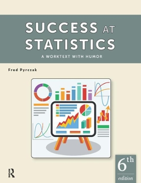 Success at statistics a worktext with humor 6th edition rent success at statistics 6th edition 9781936523467 1936523469 fandeluxe Gallery