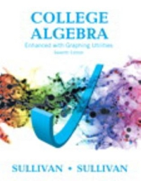 College Algebra Enhanced with Graphing Utilities (7th) edition 9780134265131 0134265130