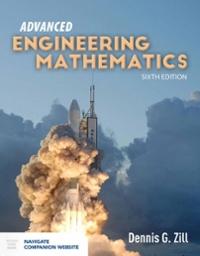 advanced engineering mathematics  edition textbook solutions cheggcom
