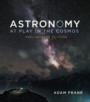 Astronomy at play in the cosmos preliminary edition 1st edition astronomy at play in the cosmos preliminary edition 0 9780393289305 0393289303 fandeluxe Images