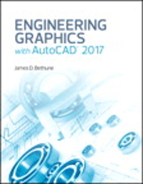 Engineering Graphics with AutoCAD 2017 1st edition | Rent