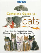 ASPCA Complete Guide to Cats 1st Edition 9780811819299 0811819299