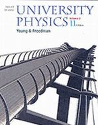 University Physics Vol 2 (Chapters 21-37) 12th edition 9780321500762 0321500768