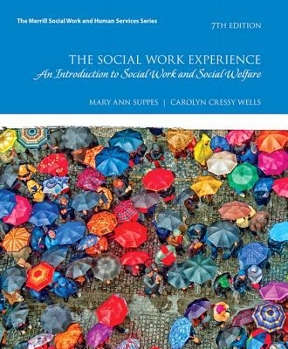 The social work experience a case based introduction to social work the social work experience 7th edition 9780134544854 0134544854 fandeluxe Gallery