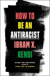 How to Be an Antiracist 1st edition 9780525509288 0525509283