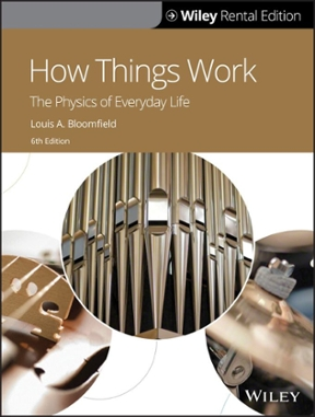 How Things Work The Physics Of Everyday Life 6th Edition Rent 9781119624912 Chegg Com