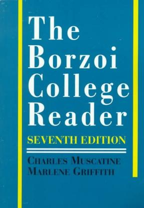 The borzoi college reader by charles muscatine; marlene griffith.
