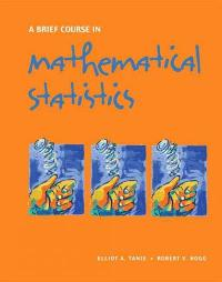 A Brief Course in Mathematical Statistics (1st) edition 0131751395 9780131751392