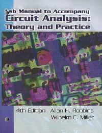 Lab Manual for Robbins/Miller's Circuit Analysis: Theory and Practice (4th) edition 1418038644 9781418038649