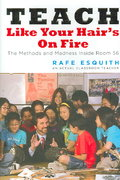 teach like your hairs on fire the Teach like your hair's on fire audiobook, by rafe esquith bestselling author rafe esquith, the only teacher to receive the national medal of arts, has garnered the american teacher award and numerous other honors.