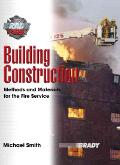 Building Construction Methods and Materials for the Fire Service