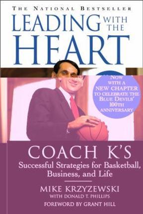 Leading with the Heart Mike Krzyzewski