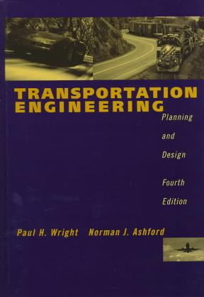 Transportation engineering planning and design 4th edition rent 9780471173960 for Transportation engineering planning and design