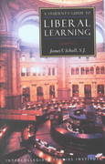 A Student's Guide to Liberal Learning 1st Edition 9781882926534 1882926536